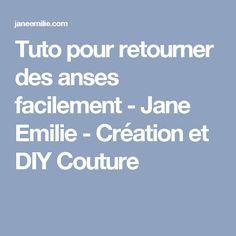 Tuto pour retourner des anses facilement - Jane Emilie - Création et DIY Couture