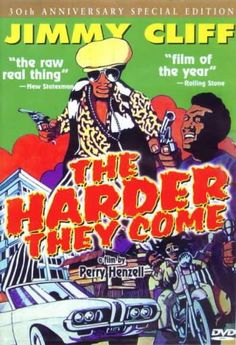 The Harder They Come directed by Perry Henzell, Jamaica, 1972 - starring Jimmy Cliff with fantastic sound track.
