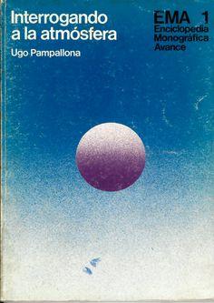 Interrogando a la atmósfera : observaciones científicas sobre los fenómenos meteorológicos / Ugo Pampallona http://absysnetweb.bbtk.ull.es/cgi-bin/abnetopac?ACC=DOSEARCH&xsqf99=515722.