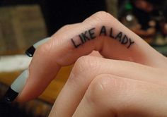 'Like A Lady' on the middle finger TATTOO.I dislike finger tattoos. Middle Finger Tattoos, Simple Finger Tattoo, Tiny Finger Tattoos, Finger Tats, Small Tattoos, Womens Finger Tattoos, Dainty Tattoos, Tattoo Simple, Diy Tattoo