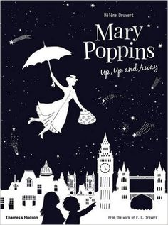 Mary Poppins Up, Up and Away: Hélène Druvert: 9780500651049: Amazon.com: Books