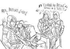 Connor and Aveline hahahahaha---don't worry connor, they are just jealous of your tree climbing