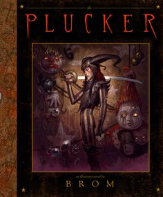 The Plucker by Brom / My kids call it Sid's version of Toy Story meets the Velveteen Rabbit