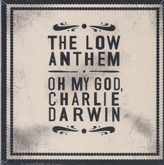 The Low Anthem Oh My God, Charlie Darwin 2009 UK CD album BELLACD202: THE LOW ANTHEM Oh My God Charlie Darwin (2009 UK 12-track CD album -…