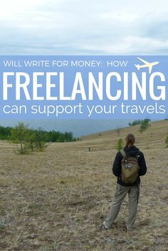 Will Write For Money: How Freelancing Can Support Your Travels.  All you need to know to become a freelance writer!  These tips will help you make a career out of writing--and you don't need to have a blog to do so.  (http://www.goatsontheroad.com/will-write-money-freelancing-can-support-travels/)