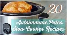 20 autoimmune paleo slow cooker recipes that are delicious and will help you save time in the kitchen.