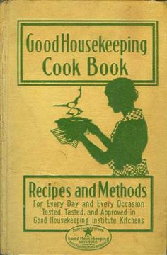 1933 First Edition, Good Housekeeping cook book. Homespun, old fashioned cooking. Just like grandma used to make!