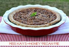 Mommy's Kitchen: Miss Kay's Honey Pecan Pie {Perfect for Thanksgiving}