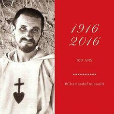 """Le premier décembre 2016, il y a cent ans que le père Charles de Foucauld disparaissait quelque part dans le Sahara.  """"L'amour de Dieu et l'amour des hommes. C'est toute ma vie ; ce sera toute ma vie, je l'espère."""" Ouverture ce 13 novembre du centenaire..."""