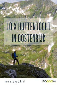 Tien huttentochten in Oostenrijk Hiking Europe, Road Trip Europe, Bergen, Austria Travel, Next Holiday, Travel Abroad, Europe Destinations, Travel Around The World, Trekking