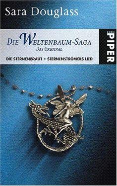 Die Weltenbaum-Saga 1 - Das Original : Die Sternenbraut - Sternenströmers Lied by Sara Douglass | LibraryThing