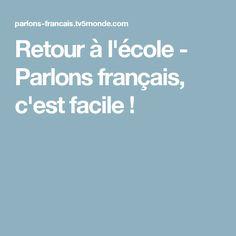 Retour à l'école - Parlons français, c'est facile !