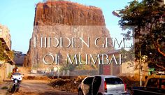 Have You Seen these Hidden Travel Gems in Mumbai ???