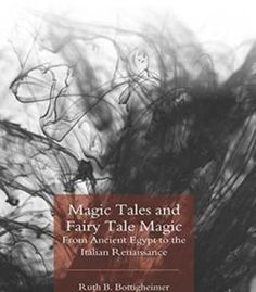 Magic Tales And Fairy Tale Magic: From Ancient Egypt To The Italian Renaissance PDF