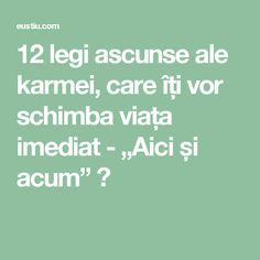 "12 legi ascunse ale karmei, care îți vor schimba viața imediat - ""Aici și acum"" ⋆ Karma, Math Equations, Education, Therapy, Per Diem, Teaching, Onderwijs, Studying"
