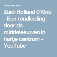 Zuid-Holland 010nu - Een rondleiding door de middeleeuwen in hartje centrum - YouTube Holland, Youtube, Shadows, The Nederlands, The Netherlands, Youtubers, Youtube Movies
