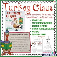 Turkey Claus. Students LOVED this book after reading Turkey Trouble.