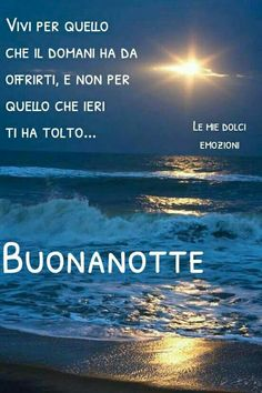 Italian Life, Good Night Wishes, Sweet Dreams, Good Morning, Spirituality, Relax, Google, Art, Messages