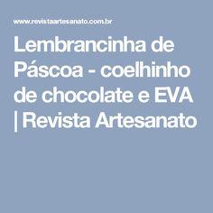 Lembrancinha de Páscoa - coelhinho de chocolate e EVA | Revista Artesanato