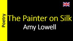 Poesia - Sanderlei Silveira: Amy Lowell - The Painter on Silk