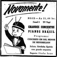 Anúncio da TV Tupi, primeira emissora de televisão do Brasil, que entrou no ar em 1950. O mascote da emissora, conhecido como Curumin, aparece vestido de maestro na chamada para o programa Grandes Concertos. O indiozinho ficou no ar até 1972, quando a televisão colorida chegou ao Brasil.    Publicado dia 7 de abril de 1957.  http://blogs.estadao.com.br/reclames-do-estadao/2011/11/10/tv-tupi/