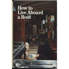 How to live aboard a boat