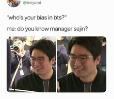 I stan manager Sejin, P-Dogg, the whole BigHit crew but my ultimate bias is Bang-PD!