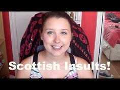(10) Scottish Insults! | BeautyCreep - YouTube
