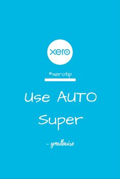 Our #xerotip this week - Use Auto Super to help you #banadmin