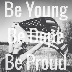 #young #dope #proud #likeanamerican #Americanflag #Lana