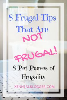 Not all frugality tips are created equal. Here are 8 tips that I rank as the top 8 pet peeves of frugality tips of all time. Ways To Save Money, Make More Money, Money Saving Tips, Extra Money, Frugal Living Tips, Frugal Tips, Pet Peeves, Retirement Planning, Blogging For Beginners