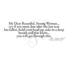#ReflectionsOfAMan - Believe in that Beautiful, Strong Woman inside of you...I do. - Mr. Amari Soul