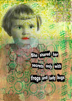 Frogs and lady bugs and shared secrets by Donna Dickerson