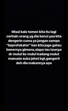 Ideas Quotes Savage Indonesia - Fushion News Quotes Sahabat, Fake Quotes, Fake Friend Quotes, Text Quotes, Mood Quotes, People Quotes, Daily Quotes, Wattpad Quotes, Quotes Galau