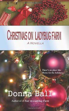 Christmas on Ladybug Farm: A Novella by Donna Ball,http://www.amazon.com/dp/0977329631/ref=cm_sw_r_pi_dp_IH3ntb00B5WYKN91