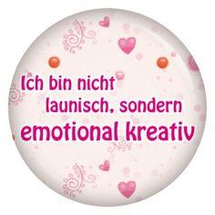 kiwikatze - Button Ich bin nicht launisch, sondern emotional kreativ