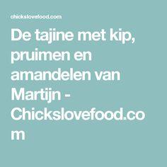 De tajine met kip, pruimen en amandelen van Martijn - Chickslovefood.com