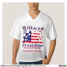 #Hillary #we #are #stronger #together men's Sportswear