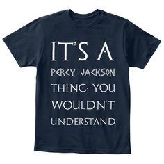 Percy Jackson Thing Kids Tee Shirt - Fandom Shirts - Ideas of Fandom Shirts - It's A Percy Jackson Thing. You Wouldn't Understand New Navy T-Shirt Front Percy Jackson Party, Percy Jackson Fandom, Percy Jackson Merchandise, Fandoms, Rick Riordan Books, Uncle Rick, Percabeth, Heroes Of Olympus, Tee Shirts