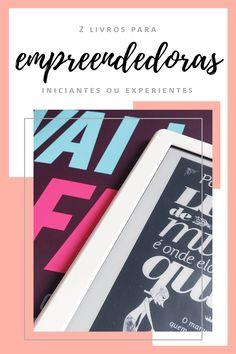2 livros para empreendedoras: uma ajuda para começar (ou melhorar) seu negócio