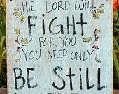 """Wooden Signs, Wood Signs, Hand Painted, Shabby Chic, Wood Art, Distressed Wood Sign Art: """"The Lord Will Fight For You"""" Wood Sign"""