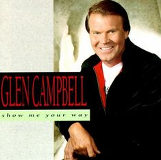 Glen Campbell - Show Me Your Way (CD)