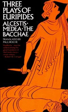 Love The Stacks - Three Plays of Euripides: Alcestis, Medea, The Bacchae by Euripides / Tanslated- Paul Roche, $5.00 (http://www.lovethestacks.com/three-plays-of-euripides-alcestis-medea-the-bacchae-by-euripides-tanslated-paul-roche/)