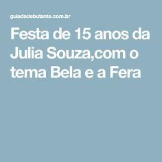 Festa de 15 anos da Julia Souza,com o tema Bela e a Fera