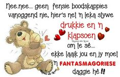 Good Morning Greetings, Good Morning Wishes, Good Morning Quotes, Goeie Nag, Goeie More, Good Night Sweet Dreams, Special Quotes, Words, Afrikaans