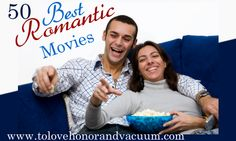 50 Best Romantic Movies--great Date Night ideas!