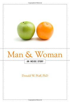 "Read ""Man and Woman An Inside Story"" by Donald W. Pfaff, PhD available from Rakuten Kobo. The saga of sex differences in brain and behavior begins with a tiny sperm swimming toward a huge egg, to contribute its. Science Books, Book Cover Design, Nonfiction Books, Genetics, Men And Women, Psychology, Woman, Behavioral Science, Gender Roles"