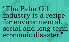The Problem with Palm Oil and What You Can Do about it: http://onegr.pl/1fr73cl