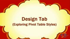 Time to explore design tab in pivot table