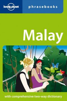 Malay, Lonely Planet, 2008.